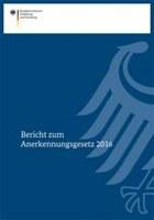 Bericht 2016 zum Anerkennungsgesetz